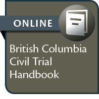 British Columbia Civil Trial Handbook--ONLINE ACCESS