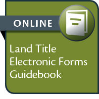 Land Title Electronic Forms Guidebook--ONLINE