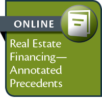 Real Estate Financing: Annotated Precedents--ONLINE