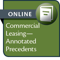 Commercial Leasing - Annotated Precedents--ONLINE ACCESS
