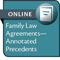 Family Law Agreements: Annotated Precedents--ONLINE ONLY