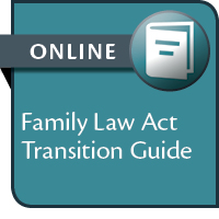 Family Law Act Transition Guide--ONLINE ONLY
