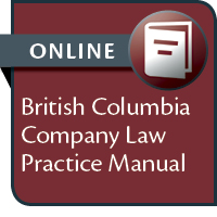 BC Company Law Practice Manual--ONLINE ACCESS