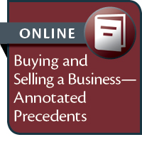Buying and Selling a Business: Annotated Precedents--ONLINE ONLY