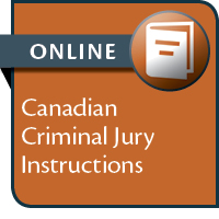 Canadian Criminal Jury Instructions--ONLINE ONLY
