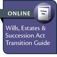 Wills, Estates and Succession Act Transition Guide--ONLINE ONLY